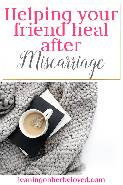 Helping your friend heal after a miscarriage | Miscarriage | Healing | Motherhood | Traumatic Birth | #miscarriage #motherhood #healing