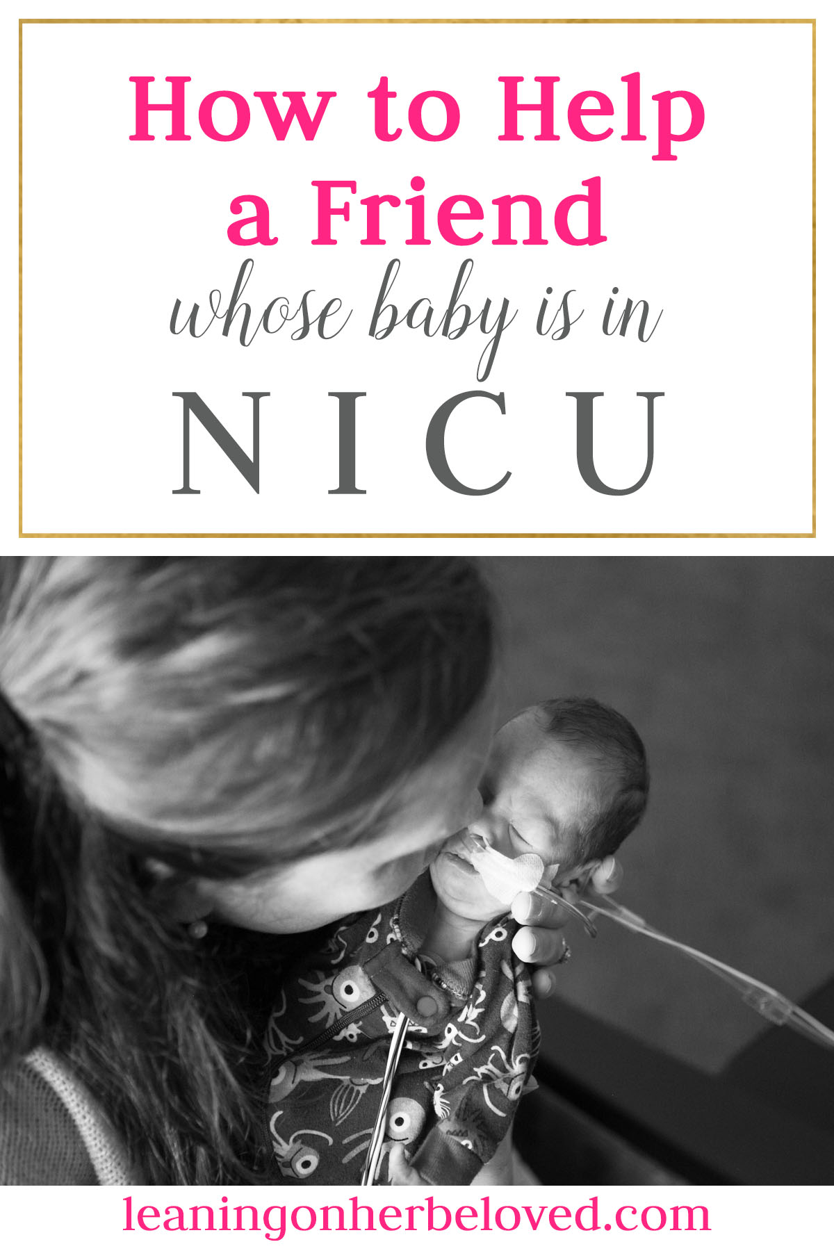 4 ways to help a friend who has a baby in the NICU | #NICU baby | Help a friend | Healing