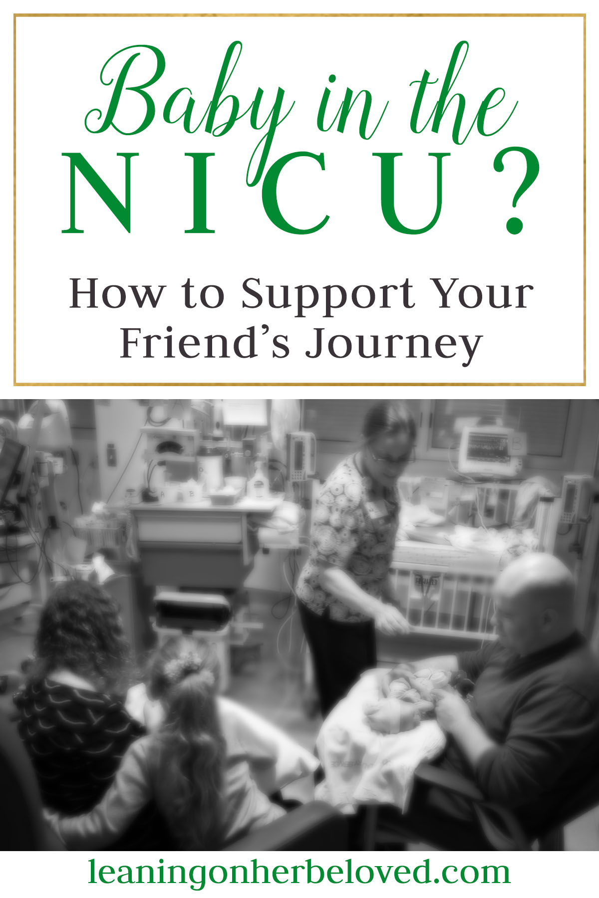 Here are tips to help your friend that has a baby in the NICU to cope during a very difficult time